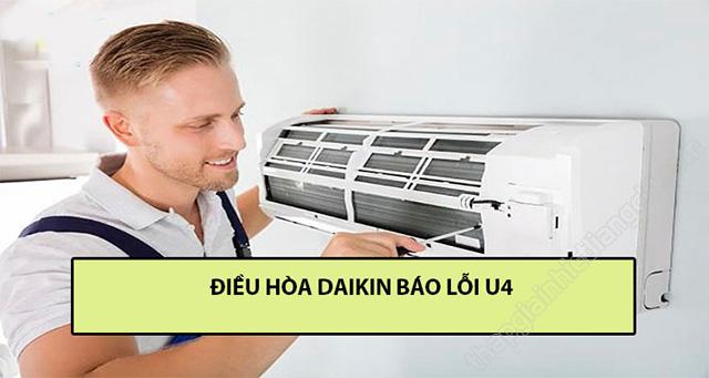 Cách xử lý lỗi U4 trên điều hòa Daikin