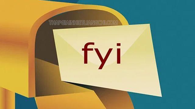 FYI nghĩa là gì trong email