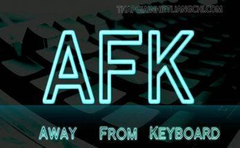 AFK nghĩa là gì?