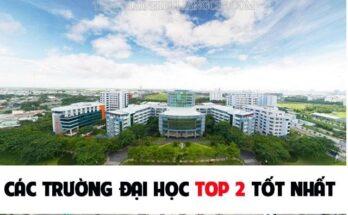 Các trường đại học top 2 tốt nhất hiện nay