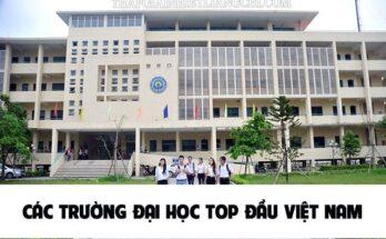 Tìm hiểu Các trường đại học top đầu Việt Nam